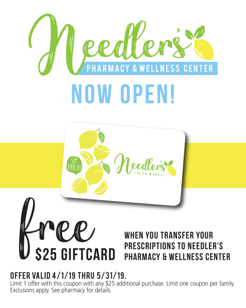 Free $25 gift card when you transfer your prescriptions to Needler's Pharmacy & Wellness Center!