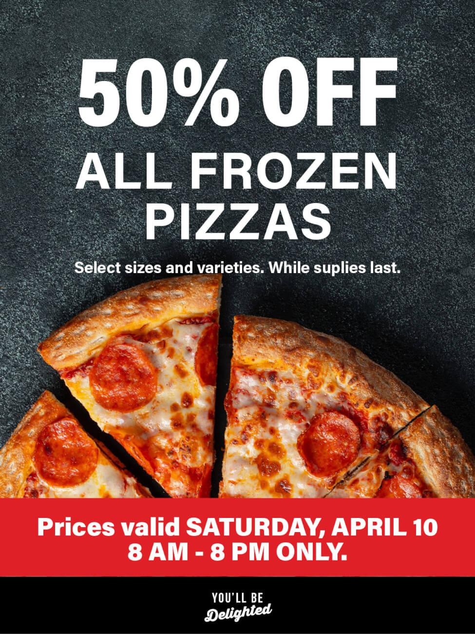 50% off frozen pizza!